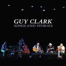 Songs And Stories 2011 Guy Clark
