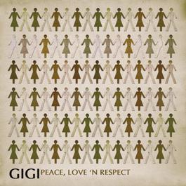 Peace, Love And Respect 2007 Gigi