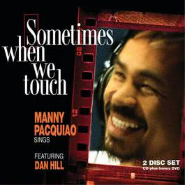 Sometimes When We Touch Manny Pacquiao Sings 2012 Manny Pacquiao