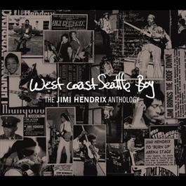 West Coast Seattle Boy: The Jimi Hendrix Anthology 2010 Jimi Hendrix
