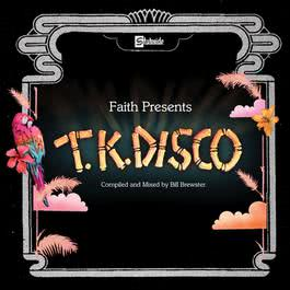 Faith Presents TK Disco 2006 Various Artists