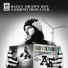 A Journey From A To B 2007 Badly Drawn Boy