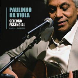 Selecao Essencial - Grandes Sucessos - Paulinho da Viola 2011 Paulinho Da Viola