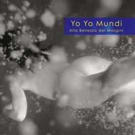 Alla Bellezza Dei Margini 2002 Yo Yo Mundi