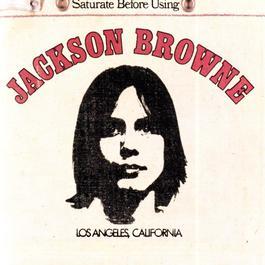 Jackson Browne (Saturate Before Using) 2009 Jackson Browne
