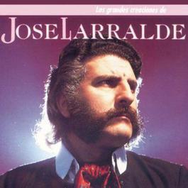 Los Grandes Creaciones De Jose Larralde 1982 Jose Larralde