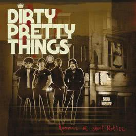 Romance At Short Notice 2008 Dirty Pretty Things