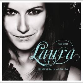 Primavera in anticipo 2011 Laura Pausini