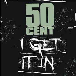 I Get It In 2009 50 Cent