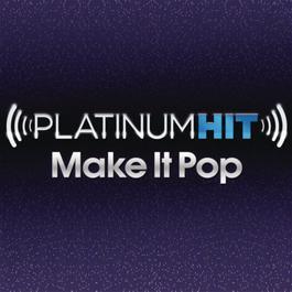 Platinum Hit  Make It Pop - EP 2011 Platinum Hit Cast