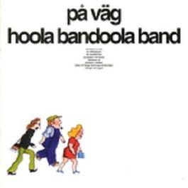 På väg 1973 Hoola Bandoola Band