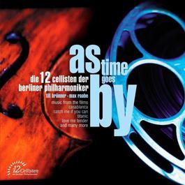 As Time Goes By 2004 Die 12 Cellisten der Berliner Philharmoniker