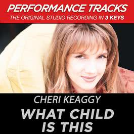 What Child Is This (Performance Tracks) - EP 2009 Cheri Keaggy