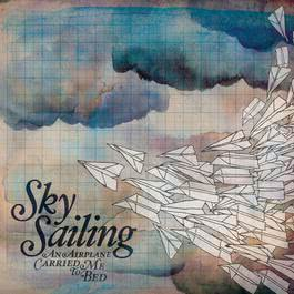 An Airplane Carried Me To Bed 2010 Sky Sailing