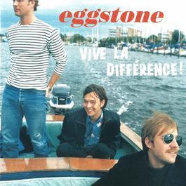 Vive La Differénce! 1997 Eggstone