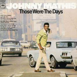 Those Were The Days 2010 Johnny Mathis