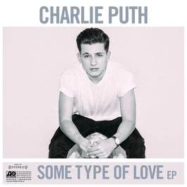 Some Type Of Love 2015 Charlie Puth