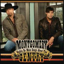 Oughta Be More Songs About That 2009 Montgomery Gentry