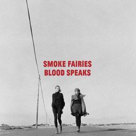Blood Speaks 2012 Smoke Fairies