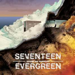 Steady On, Scientist! 2012 Seventeen Evergreen