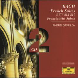 Bach, J.S.: French Suites 2003 Andrei Gavrilov