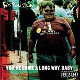 You've Come A Long Way, Baby 2008 Fatboy Slim