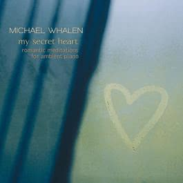 My Secret Heart 2005 Michael Whalen