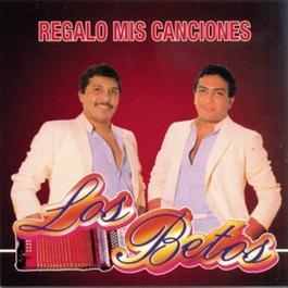 Regalo Mis Canciones 2007 Los Betos