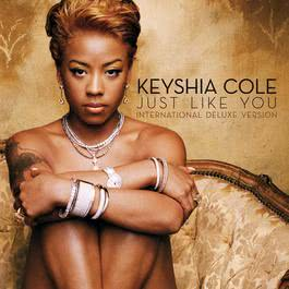 Just Like You 2007 Keyshia Cole