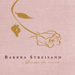 Just For The Record... 1991 Barbra Streisand