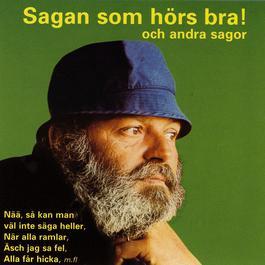 Sagan som hörs bra och andra sagor 2011 Beppe Wolgers