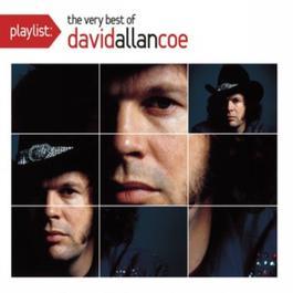 Playlist: The Very Best Of David Allan Coe 2009 David Allan Coe
