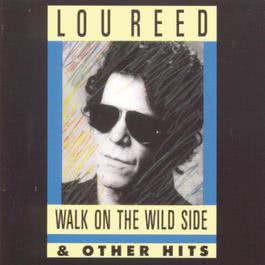 Walk On The Wild Side -The Best Of Lou Reed 1977 Lou Reed