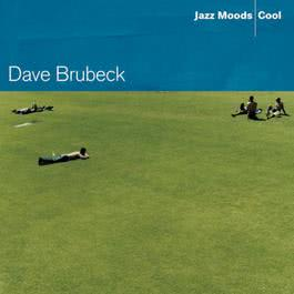 Jazz Moods: Cool 2004 Dave Brubeck
