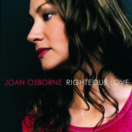 Righteous Love 2000 Joan Osborne