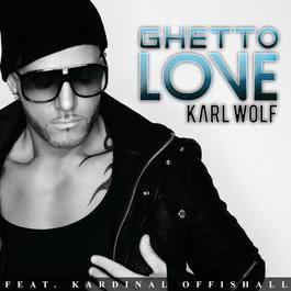 Ghetto Love 2011 Karl Wolf