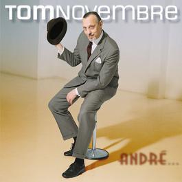 André. 2006 Tom Novembre