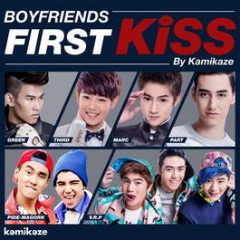 ฟังเพลงอัลบั้ม Boyfriends First Kiss by Kamikaze