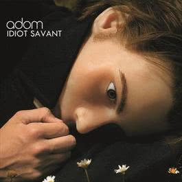 Idiot Savant 2008 Adom
