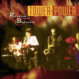 RHYTHM & BUSINESS 1997 Tower Of Power