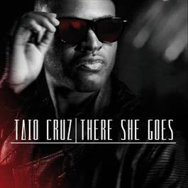 There She Goes 2012 Taio Cruz