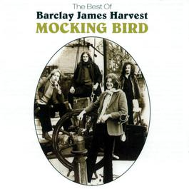 Mocking Bird: The Best Of Barclay James Harvest 2001 Barclay James Harvest