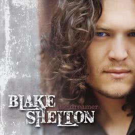 The Dreamer (Album Version) 2003 Blake Shelton
