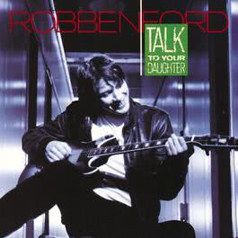 Talk To Your Daughter 1987 Robben Ford