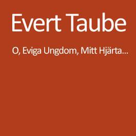 Oh, Eviga Ungdom, Mitt Hjärta... 2004 Evert Taube