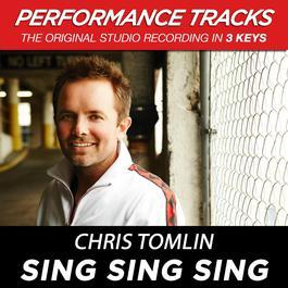 Sing Sing Sing (Performance Tracks) - EP 2009 Chris Tomlin
