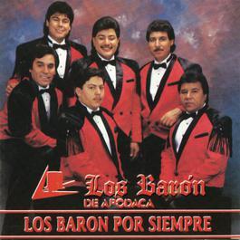 Los Baron Por Siempre 1993 Los Baron De Apodaca