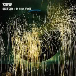 Dead Star / In Your World 2002 Muse