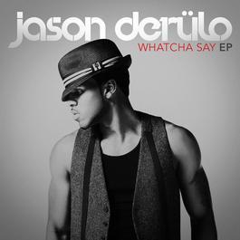 อัลบั้ม Whatcha Say