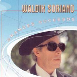 Grandes Sucessos - Waldick Soriano 2000 Waldick Soriano